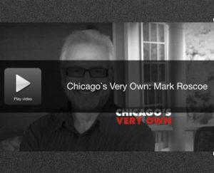 Mark Roscoe - Chicago's Very Own
